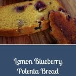 Lemon Blueberry Polenta Bread - Pinterest Picture