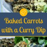 Baked Carrots with a Curry Dip - Pinterest Image
