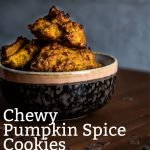 Chewy Pumpkin Spice Chocolate Chip Cookies - Pinterest Image